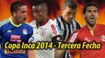 Copa Inca: así quedaron las tablas de posiciones tras la tercera fecha - Noticias de renatto reyes