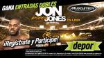 Jon Jones en Lima: estos son los ganadores de las 25 entradas dobles - Noticias de rio prada